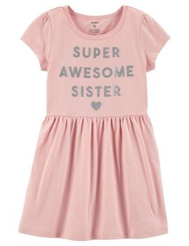 Glitter Super Awesome Sister Dress by Carter's