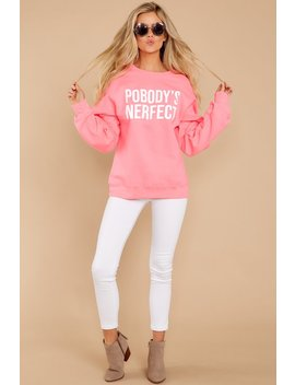 Pobody's Nerfect Pink Sweatshirt by Ocean & 7th