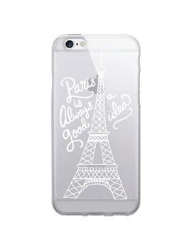 I Phone 7/6s/6 Otm Prints Clear Phone Case Paris Is Always A Good Idea Blue   Otm Essentials® by Otm Essentials