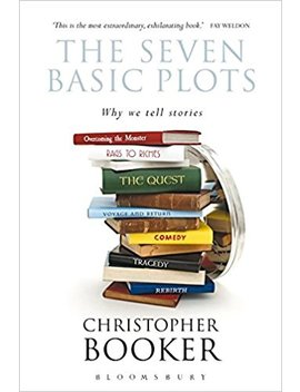 The Seven Basic Plots: Why We Tell Stories by Christopher Booker