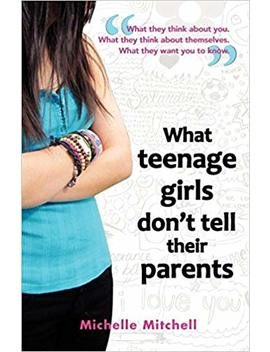 What Teenage Girl's Don't Tell Their Parents by Amazon