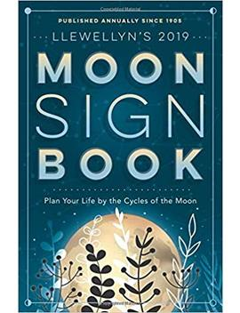 Llewellyn's 2019 Moon Sign Book: Plan Your Life By The Cycles Of The Moon (Llewellyn's Moon Sign Books) by Amazon