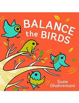 Balance The Birds by Susie Ghahremani