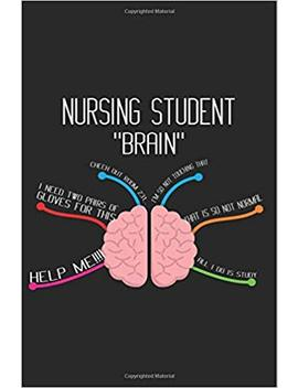 "Nursing Student ""Brain"": Nursing Student Life Joke Gag Gift Planner And Notebook by Creative Juices Publishing"