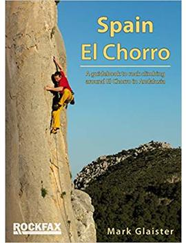 Spain   El Chorro: Rock Climbing Guide (Rockfax Climbing Guide Series) by Amazon