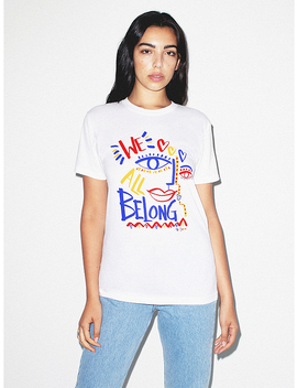 Unisex We All Belong Tee by American Apparel