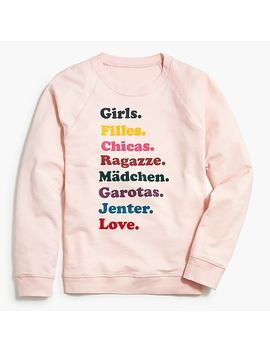 "J.Crew X Girl's Inc ""Girl"" Sweatshirt by J.Crew"