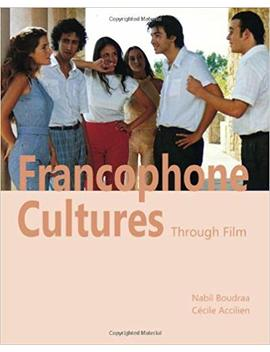 Francophone Cultures Through Film by Nabil Boudraa