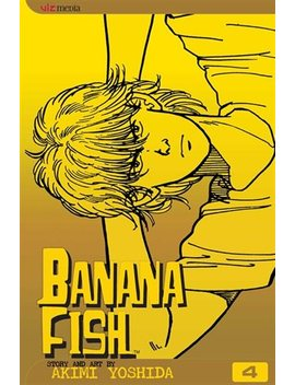 Banana Fish, Vol. 4 by Akimi Yoshida