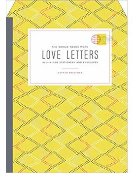 The World Needs More Love Letters All In One Stationery And Envelopes by Hannah Brencher
