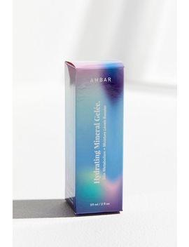 Gelée Minérale Hydratante Ambar by Voir Plus De Ambar