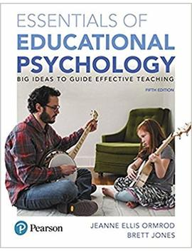 Essentials Of Educational Psychology: Big Ideas To Guide Effective Teaching, Loose Leaf Version, 5th Edition by Brett Jones Jeanne Ellis Ormrod