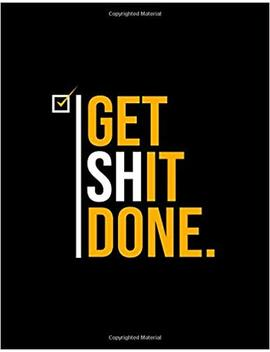 Get Shit Done: 2019 Organizer Has Weekly Views With To Do Lists, Funny Holidays & Inspirational Quotes As Well As 2019 Vision Board To Set Goals, ... And 20+ Ruled Notes Pages. (Naught Planners) by Simple Planners