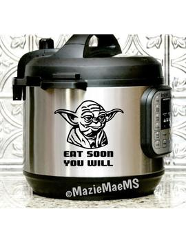 Yoda Eat Soon, Instant Pot Decals, Instant Pot Tattoo, Instant Pot Decal Funny, Kitchen Humor, Gift by Etsy