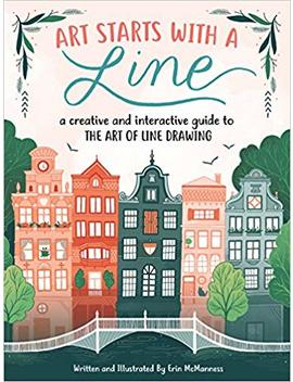 Art Starts With A Line: A Creative And Interactive Guide To The Art Of Line Drawing by Erin Mc Manness