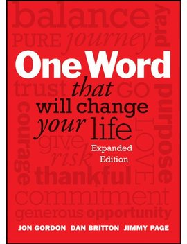 One Word That Will Change Your Life, Expanded Edition by Jon Gordon