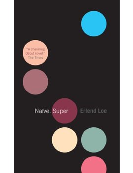 Naïve Super by Erlend Loe