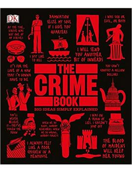 The Crime Book: Big Ideas Simply Explained by Dk