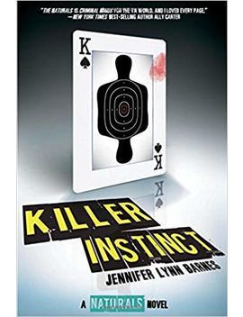 Killer Instinct ((The Naturals #2)) by Jennifer Lynn Barnes