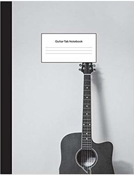 Guitar Tab Notebook: Grey Cover Blank Sheet Music For Guitar Manuscript Paper Musicians Composition Notebook Journal Large, 8.5 X 11 Inch (Music Composition Notebooks) by Nifty Prints