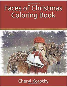 Faces Of Christmas Coloring Book by Cheryl Korotky