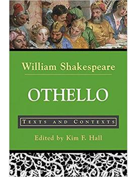 Othello: Texts And Contexts (The Bedford Shakespeare Library) by William Shakespeare