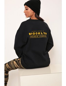 Black Brooklyn Slogan Back Oversized Sweatshirt by I Saw It First