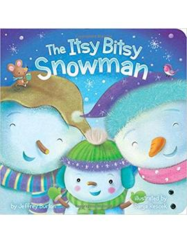 The Itsy Bitsy Snowman by Jeffrey Burton