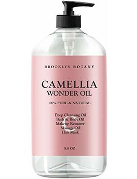 Brooklyn Botany   Camellia Wonder Oil   100 Percents Pure & Natural   Deep Cleansing Oil, Bath & Body Oil, Makeup Remover, Massage Oil, Hair Mask   Ultra Lightweight 8.8 Oz by Brooklyn Botany