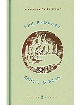 The Prophet (A Penguin Classics Hardcover) by Kahlil Gibran