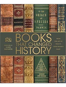 Books That Changed History: From The Art Of War To Anne Frank's Diary (Dk) by Dk