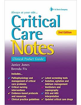 Critical Care Notes Clinical Pocket Guide by Janice Jones