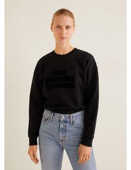Sweatshirt Com Mensagem De Pelo by Mango