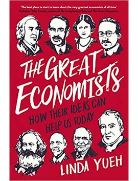 The Great Economists: How Their Ideas Can Help Us Today by Amazon