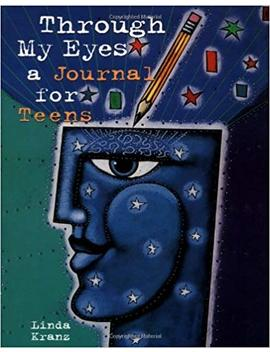 Through My Eyes: A Journal For Teens by Linda Kranz