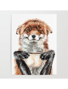 """ Morning Fox "" Red Fox With Her Morning Coffee Poster by"