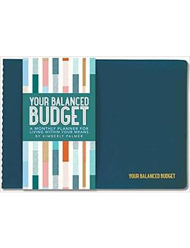 Your Balanced Budget (Monthly Planner) by Kimberly Palmer
