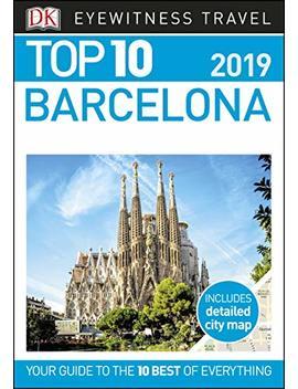 Top 10 Barcelona (Dk Eyewitness Travel Guide) by Dk Travel