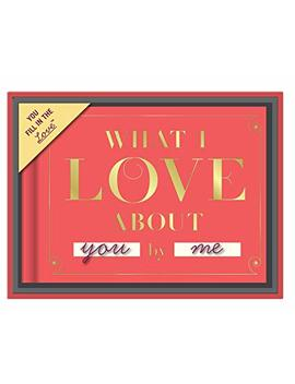 Knock Knock What I Love About You Fill In The Love Journal With Gift Box by Knock Knock