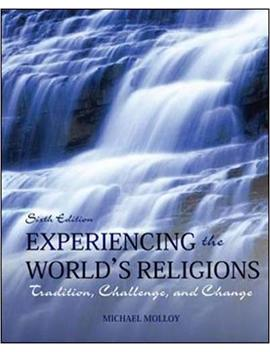 Experiencing The World's Religions: Tradition, Challenge, And Change, 6th Edition by Michael Molloy