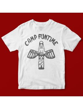 Camp Funtime T Shirt Unisex 1299 by Ebay Seller