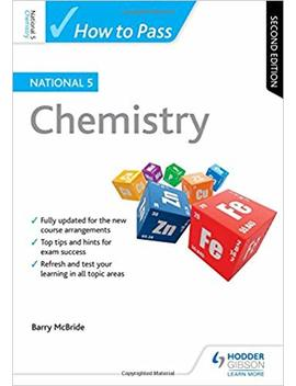 How To Pass National 5 Chemistry: Second Edition by Barry Mc Bride