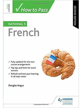 How To Pass National 5 French: Second Edition by Amazon