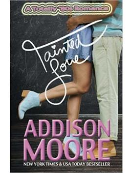 Tainted Love (A Totally '80s Romance) (Volume 2) by Addison Moore