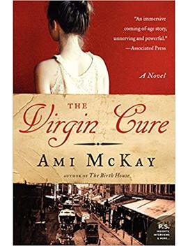 The Virgin Cure: A Novel by Ami Mc Kay