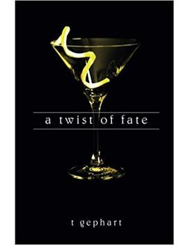 A Twist Of Fate (Lexi) (Volume 1) by T Gephart