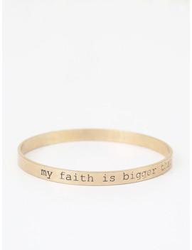 Altar'd State Faith Bigger Than Fear Bangle Bracelet by Altar'd State