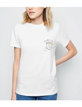 White Positivi Tea Slogan T Shirt by New Look