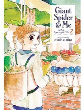 Giant Spider &Amp; Me: A Post Apocalyptic Tale Vol. 2 by Kikori Morino