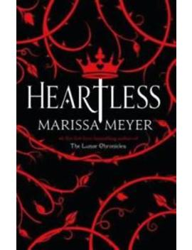 Heartless By Marissa Meyer: Used by Ebay Seller